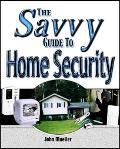 Savvy Guide to Home Security