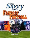 Savvy Guide to Fantasy Football