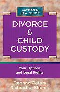 Divorce and Child Custody Your Options and Legal Rights
