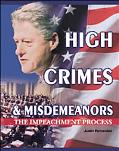 High Crimes & Misdemeanors The Impeachment Process