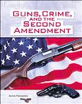 Guns, Crime, and the Second Amendment