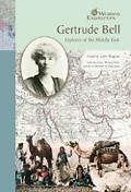 Gertrude Bell Explorer of the Middle East