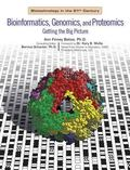 Bioinformatics, Genomics, And Proteomics Getting the Big Picture