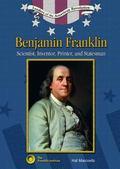 Benjamin Franklin Scientist, Inventor, Printer, And Statesman