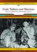 Code Talkers and Warriors Native Americans and World War II