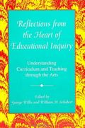 Reflections from the Heart of Educational Inquiry: Understanding Curriculum and Teaching thr...