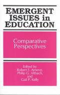 Emergent Issues in Education Comparative Perspectives