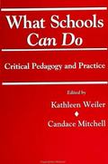 What Schools Can Do: Critical Pedagogy and Practice - Kathleen Weiler - Paperback