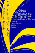 Chinese Democracy and the Crisis of 1989 Chinese and American Reflections