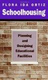 Schoolhousing: Planning and Designing Educational Facilities