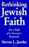 Rethinking Jewish Faith The Child of a Survivor Responds
