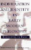Individuation and Identity in Early Modern Philosophy Descartes to Kant