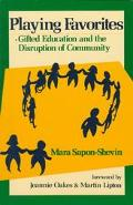 Playing Favorites Gifted Education and the Disruption of Community