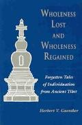 Wholeness Lost and Wholeness Regained: Forgotten Tales of Individuation from Ancient Tibet -...