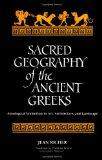 Sacred Geography of the Ancient Greeks: Astrological Symbolism in Art, Architecture, and Lan...