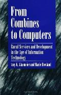 From Combines to Computers Rural Services and Development in the Age of Information Technology