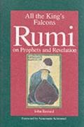 All the King's Falcons Rumi on Prophets and Revelation