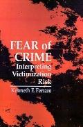 Fear of Crime Interpreting Victimization Risk