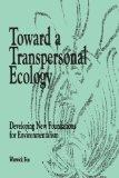 Toward a Transpersonal Ecology Developing New Foundations for Environmentalism