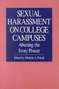Sexual Harassment on College Campuses Abusing the Ivory Power