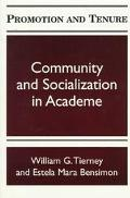 Promotion and Tenure Community and Socialization in Academe