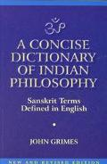 Concise Dictionary of Indian Philosophy Sanskrit Terms Defined in English