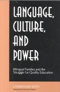 Language, Culture, and Power Bilingual Families and the Struggle for Quality Education