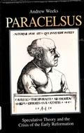 Paracelsus Speculative Theory and the Crisis of the Early Reformation