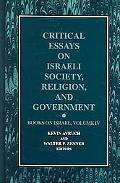 Critical Essays on Israeli Society, Religion, and Government