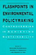Flashpoints in Environmental Policymaking Controversies in Achieving Sustainability