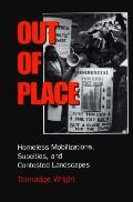 Out of Place Homeless Mobilizations, Subcities, and Contested Landscapes