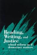 Reading Writing and Justice School Reform As If Democracy Mattered