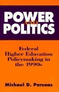 Power and Politics Federal Higher Education Policymaking in the 1990s