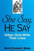 She Say, He Say Urban Girls Write Their Lives