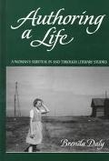Authoring a Life A Woman's Survival in and Through Literary Studies
