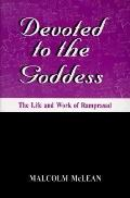 Devoted to the Goddess The Life and Work of Ramprasad