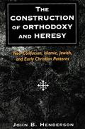 Construction of Orthodoxy and Heresy Neo-Confucian, Islamic, Jewish, and Early Christian Pat...