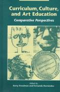 Curriculum, Culture and Art Education Comparative Perspectives