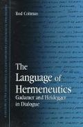 Language of Hermeneutics Gadamer and Heidegger in Dialogue