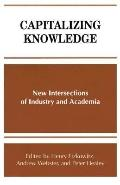 Capitalizing Knowledge New Intersections of Industry and Academia