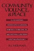 Community, Violence, and Peace Aldo Leopold, Mohandas K. Gandhi, Martin Luther King, Jr., an...