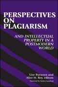 Perspectives on Plagiarism and Intellectual Property in a Postmodern World