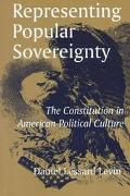 Representing Popular Sovereignty The Constitution in American Political Culture