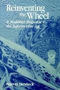 Reinventing the Wheel A Buddhist Response to the Information Age