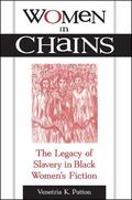 Women in Chains The Legacy of Slavery in a Black Women's Fiction