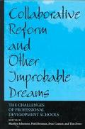 Collaborative Reform and Other Improbable Dreams The Challenges of Professional Development ...