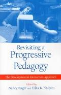 Revisiting a Progressive Pedagogy The Developmental-Interaction Approach
