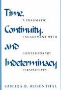 Time, Continuity, and Indeterminacy A Pragmatic Engagement With Contemporary Perspectives