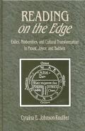 Reading on the Edge Exiles, Modernities, and Cultural Transformation in Proust, Joyce, and B...