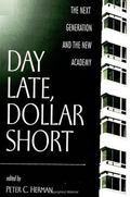 Day Late, Dollar Short The Next Generation and the New Academy